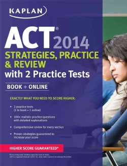 Kaplan Act Strategies, Practice, and Review 2014: With 2 Practice Tests