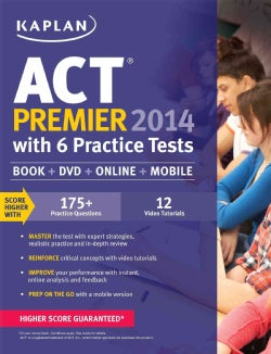 Kaplan ACT Premier 2014: With 6 Practice Tests
