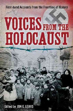Voices from the Holocaust: First-Hand Accounts from the Frontline of History (Paperback)
