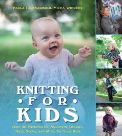 Knitting for Kids: Over 40 Patterns for Sweaters, Dresses, Hats, Socks, and More for Your Kids (Hardcover)