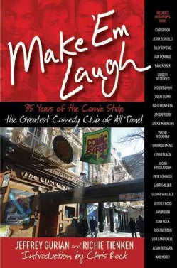 Make 'em Laugh: 35 Years of the Comic Strip, the Greatest Comedy Club of All Time! (Hardcover)