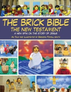 The Brick Bible: The New Testament: A New Spin on the Story of Jesus (Paperback)