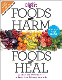 Foods That Harm, Foods That Heal: The Best and Worst Choices to Treat Your Ailments Naturally (Paperback)