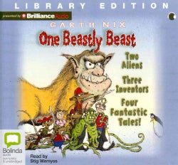 One Beastly Beast: Two Aliens, Three Inventors, Four Fantastic Tales: Library Edition (CD-Audio)