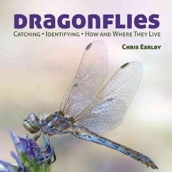 Dragonflies: Catching - Identifying - How and Where They Live (Paperback)