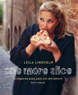 One More Slice: Sourdough Bread, Pizza, Pasta and Sweet Pastries (Hardcover)