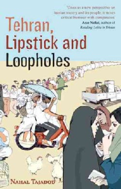 Tehran, Lipstick and Loopholes (Paperback)