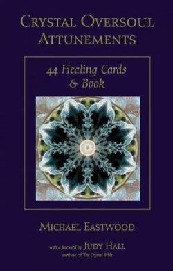 Crystal Oversoul Attunements: 44 Healing Cards & Book