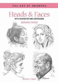 Heads & Faces: With Character and Expression (Paperback)