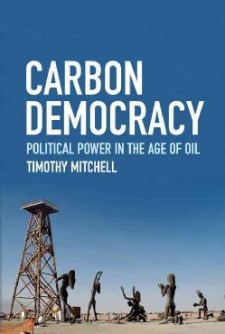 Carbon Democracy: Political Power in the Age of Oil (Hardcover)