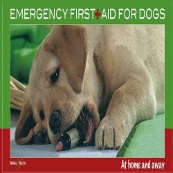Emergency First Aid for Dogs: At Home and Away (Paperback)