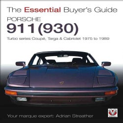Porsche 930 Turbo & 911 (930) Turbo: Coupe, Targa, Cabriolet, Classic & Slant-Nose Models: Model Years 1975 to 1989 (Paperback)