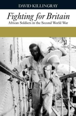 Fighting for Britain: African Soldiers in the Second World War (Paperback)