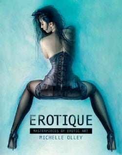 Erotique: Masterpieces of Erotic Art (Hardcover)