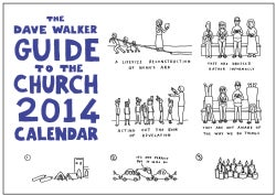 The Dave Walker Guide to the Church 2014 Calendar (Calendar)