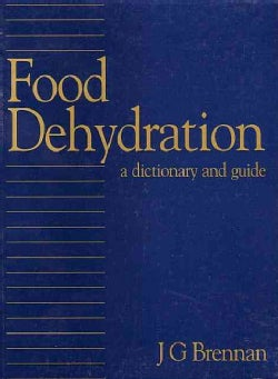 Food Dehydration: A Dictionary and Guide (Hardcover)