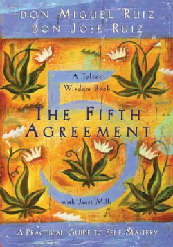 The Fifth Agreement: A Practical Guide to Self-Mastery (Hardcover)