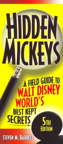 Hidden Mickeys:A Field Guide to Walt Disney World's Best Kept Secrets(Paperback / softback)