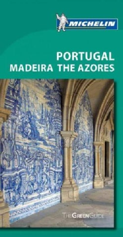 Michelin Green Guide Portugal Madeira: The Azores (Paperback)