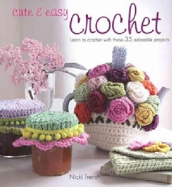 Cute & Easy Crochet: Learn to Crochet With These 35 Adorable Projects (Paperback)