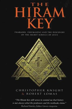 The Hiram Key: Pharaohs, Freemasonry, and the Discovery of the Secret Scrolls of Jesus (Paperback)