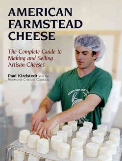 American Farmstead Cheese: The Complete Guide To Making and selling Artisan Cheeses (Hardcover)