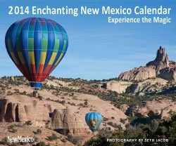 Enchanting New Mexico 2014 Calendar: Experience the Magic (Calendar)