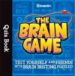 The Brain Game Quiz Book: Test Yourself and Friends With Brain Busting Puzzles! (Paperback)