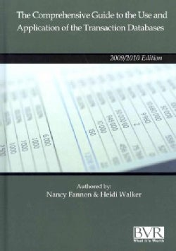 The Comprehensive Guide to the Use and Application of the Transaction Databases 2009 (Hardcover)