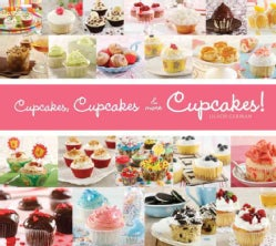 Cupcakes, Cupcakes, & More Cupcakes! (Paperback)