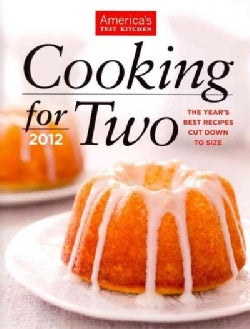 Cooking for Two 2012: The Year's Best Recipes Cut Down to Size (Hardcover)