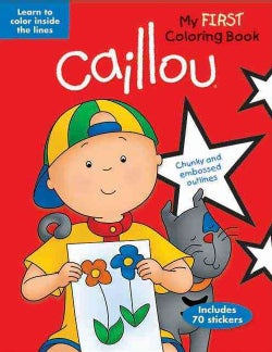 Caillou: My First Coloring Book: Learn to Color Inside the Lines (Paperback)