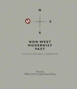 Non West Modernist Past: On Architecture & Modernities (Hardcover)