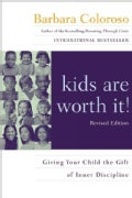 Kids Are Worth It!: Giving Your Child the Gift of Inner Discipline (Paperback)