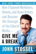 Give Me a Break: How I Exposed Hucksters, Cheats, and Scam Artists and Became the Scourge of the Liberal Media... (Paperback)