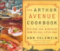 The Arthur Avenue Cookbook: Recipes and Memories from the Real Little Italy (Hardcover)
