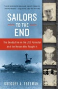 Sailors to the End: The Deadly Fire on the USS