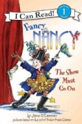 Fancy Nancy the Show Must Go on (Paperback)