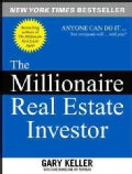 The Millionaire Real Estate Investor: Everyone Can Do It -- Not Everyone Will (Paperback)