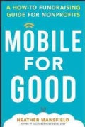 Mobile for Good: A How-to Fundraising Guide for Nonprofits (Hardcover)