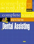 Complete Review of Dental Assisting: Prentice Hall Health
