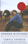 Thinking in Pictures: And Other Reports from My LIfe with Autism (Paperback)
