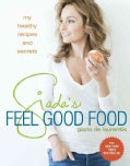 Giada's Feel Good Food: My Healthy Recipes and Secrets (Hardcover)