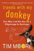 Travels With My Donkey: One Man And His Ass on a Pilgrimage to Santiago (Paperback)