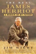The Real James Herriot: A Memoir of My Father (Paperback)
