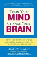 Train Your Mind, Change Your Brain: How a New Science Reveals Our Extraordinary Potential to Transform Ourselves (Paperback)