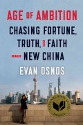 Age of Ambition: Chasing Fortune, Truth, and Faith in the New China (Hardcover)
