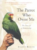 The Parrot Who Owns Me: The Story of a Relationship (Paperback)