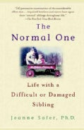 The Normal One: Life With a Difficult or Damaged Sibling (Paperback)