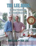 The Lee Bros. Southern Cookbook: Stories And Recipes for Southerners And Would-be Southerners (Hardcover)